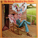 Ben Colder / Sheb Wooley (Sunday 10 April 1921 - Tuesday 16 September 2003): 'The Wacky World of Ben Colder' (MGM Records, 1973)