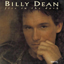 Billy Dean: 'Fire in The Dark' (Liberty Records, 1993)
