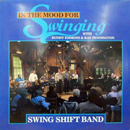 The Swing Shift Band with Buddy Emmons & Ray Pennington: 'In The Mood For Swinging' (Step One Records, 1986)