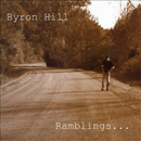 Byron Hill: 'Ramblings' (BHP Music, 2004)