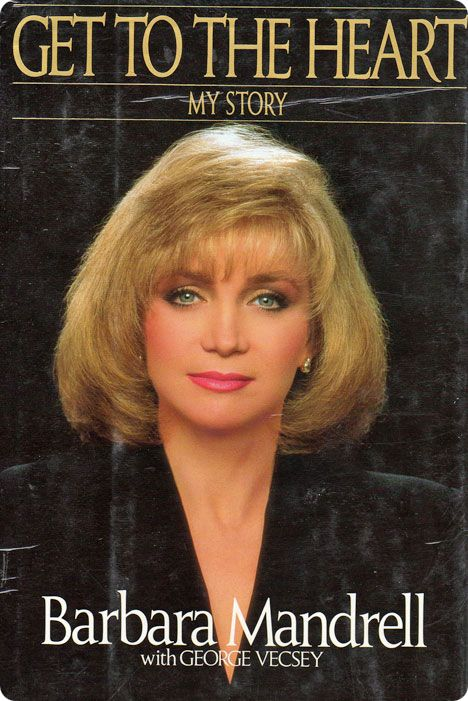 Barbara Mandrell: 'Get To The Heart: The Barbara Mandrell Story' (Bantam Publishing, 1990)