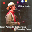 Clifton Jansky: 'From Amarillo By Morning To Amazing Grace' (Clifton Jansky Music, 1999)