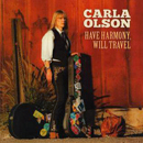 Carla Olson: 'Have Harmony, Will Travel' (Busted Flat Records, 2013)