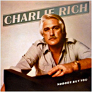 Charlie Rich: 'Nobody But You' (Liberty Records, 1980)