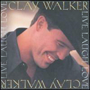Clay Walker: 'Live, Laugh, Love' (Giant Records, 1999)
