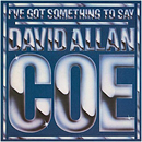 David Allan Coe: 'I've Got Something To Say' (Columbia Records, 1980)