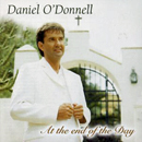 Daniel O'Donnell: 'At The End of The Day (Rosette Records, 2003)