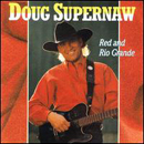 Doug Supernaw: 'Red & Rio Grande' (BNA Records, 1993)