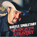Daryle Singletary: 'Rockin' in The Country' (E1 Music, 2009)