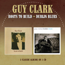 Guy Clark: 'Boats to Build & Dublin Blues' (Morello Records, 2015)
