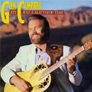 Glen Campbell: 'It's Just a Matter of Time' (Atlantic Records, 1985)