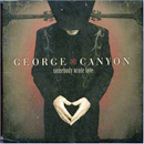 George Canyon: 'Somebody Wrote Love' (Universal Music Canada, 2006)