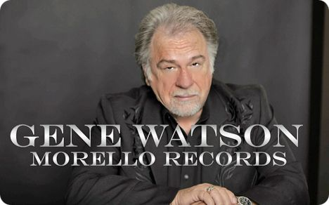Gene Watson Fan Site / Morello Records