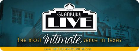 Granbury Live: The Most Intimate Venue in Texas, 110 Crockett Street, Granbury, TX 76048