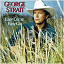 George Strait: 'Easy Come, Easy Go' (MCA Records, 1993)