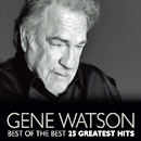 Gene Watson: 'Best of the Best: 25 Greatest Hits' (Fourteen Carat Music, 2012)