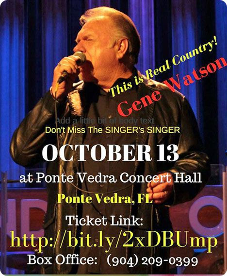Gene Watson at Ponte Vedra Concert Hall, 1050 A1A North, Ponte Vedra Beach, FL 32082, at 8:00pm, on Saturday 13 October 2018