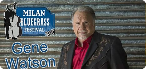 Gene Watson at Milan Bluegrass Festival, KC Campground, 14048 Sherman Road, Milan, MI 48160 on Saturday 5 August 2017