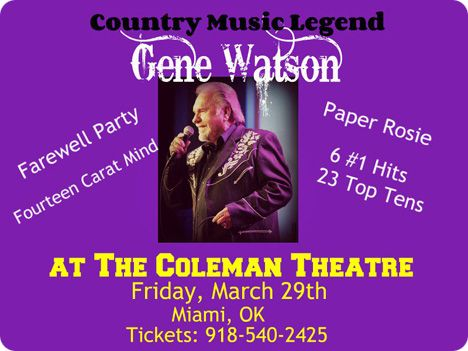 Gene Watson at Coleman Theatre, 103 North Main Street, Miami, OK 74354 on Friday 29 March 2019