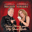 Gene Watson & Rhonda Vincent: 'Your Money and My Good Looks' (Upper Management Music, 2011)