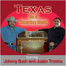 Johnny Bush & Justin Trevino: 'Texas On A Saturday Night' (Heart of Texas Records, 2007)