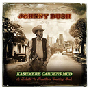 Johnny Bush: 'Kashmere Gardens Mud' (Icehouse Records, 2007)