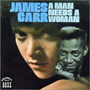 James Carr: 'A Man Needs a Woman' (Goldwax Records, 1968)