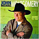 John Michael Montgomery: 'Home to You' (Atlantic Records, 1999)