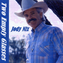Jody Nix: 'Two Empty Glasses' (1980 / Brooke Records, 2010)