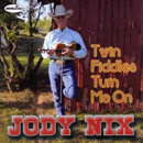 Jody Nix: 'Twin Fiddles Turn Me On' (Hillside Records, 2011)