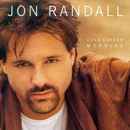 Jon Randall: 'Cold Coffee Morning' (Asylum Records, 1999) / this album was never released