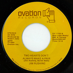 Jim Rushing: 'Two Hearts Don't Always Make a Pair' (written by Jim Rushing and Byron Walls) / b/w 'Dixie Dirt' (written by Danny Morrison and Jim Rushing) (No.81, 1980) (Ovation Records, 1980)