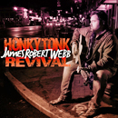 James Robert Webb: 'Honky Tonk Revival' (Bison Creek Records, 2017)