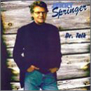 Jerry Springer: 'Dr. Talk' (Springer Yankee Company, 1995)