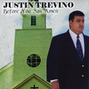 Justin Trevino: 'Before You Say Amen' (Heart of Texas Records, 2006)