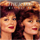 The Judds: 'Why Not Me' (RCA Records, 1984)