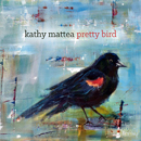 Kathy Mattea: 'Pretty Bird' (Captain Potato Records, 2018)