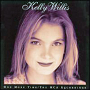 Kelly Willis: 'One More Time: The MCA Recordings' (MCA Records, 2000)