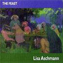 Lisa Aschmann: 'The Feast' (Lisa Aschmann Music, 1999)