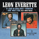 Leon Everette: 'If I Keep On Going Crazy, Hurricane & Doin' What I Feel' (plus 5 bonus tracks) (Morello Records, 2017)