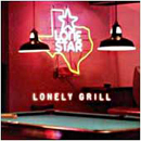 Lonestar: 'Lonely Grill' (BNA Records, 1999)