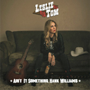 Leslie Tom: 'Ain't It Something, Hank Williams' (Coastal Bend Music, 2018)