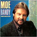 Moe Bandy: 'You Haven't Heard The Last of Me' (MCA Records, 1987)