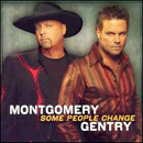 Montgomery Gentry: 'Some People Change' (Columbia Nashville Records, 2006)