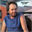 Merle Haggard: 'Kern River' (Epic Records, 1985)