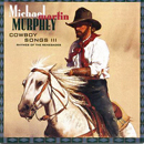 Michael Martin Murphey: 'Cowboy Songs III: Rhymes of The Renegades' (Warner Bros. Records, 1993)