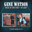 Gene Watson: Back in the Fire & At Last' (Morello Records, 2016)