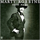Marty Robbins: 'Adios Amigo' (Columbia Records, 1977)