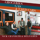 Nick Chandler & Delivered: 'Groceries, Gas & Used Cars' (Poor Mountain Records, 2018)