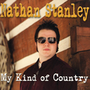 Nathan Stanley: 'My Kind of Country' (Stanley Generation Records, 2010)